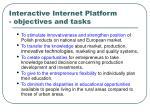 interactive internet platform objectives and tasks