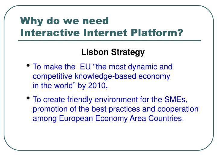 Why do we need interactive internet platform