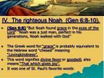 iv the righteous noah gen 6 8 10