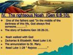 iv the righteous noah gen 6 8 101