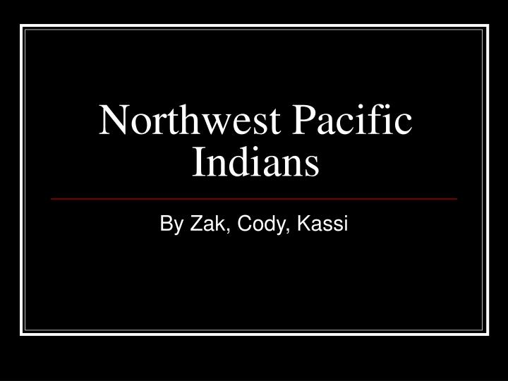 northwest pacific indians n.