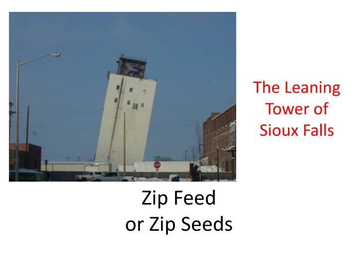 zip feed or zip seeds n.