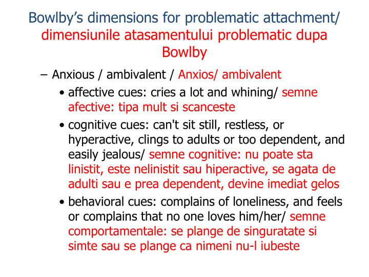 Bowlby's dimensions for problematic attachment/