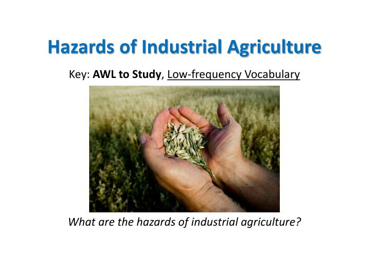 hazards of industrial agriculture n.