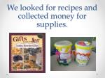 we looked for recipes and collected money for supplies