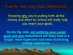 fuel for the long haul motivation