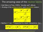 the amazing case of the neutral kaons6