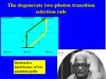 the degenerate two photon transition selection rule