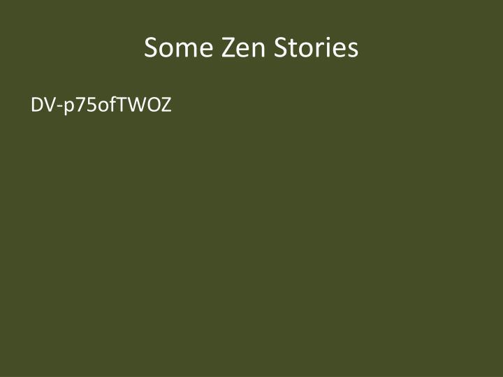 Some Zen Stories
