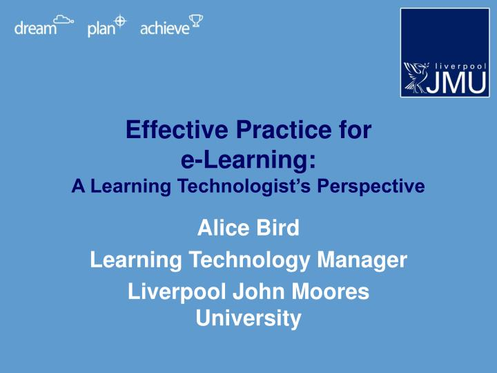 Effective practice for e learning a learning technologist s perspective
