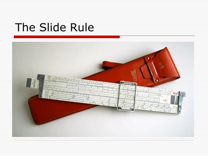 the slide rule n.