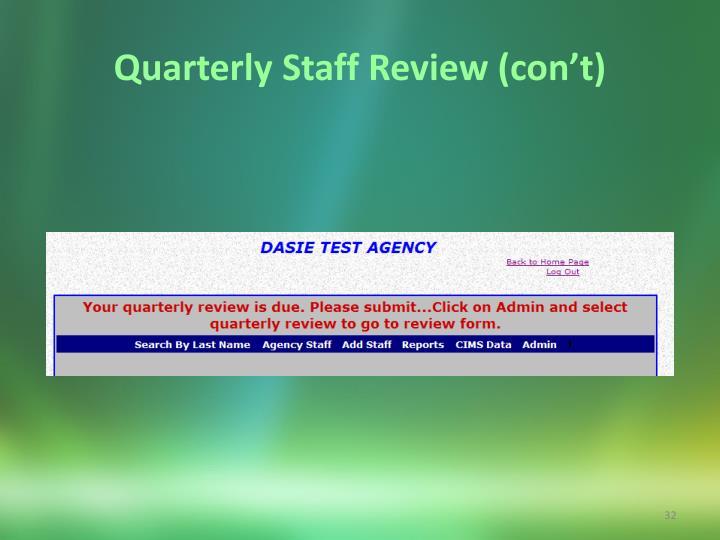 Quarterly Staff Review (con't)