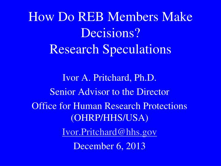 how do reb members make decisions research speculations n.