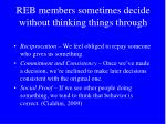 reb members sometimes decide without thinking things through