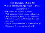 risk preference case 1 which treatment approach is more acceptable