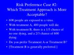 risk preference case 2 which treatment approach is more acceptable
