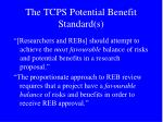 the tcps potential benefit standard s