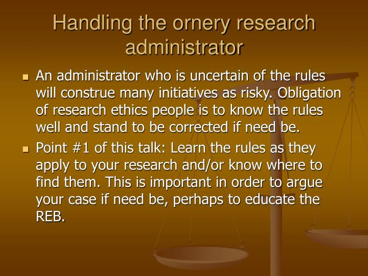 Handling the ornery research administrator
