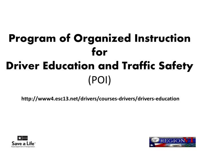 Program of organized instruction for driver education and traffic safety poi