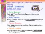 how percy spencer discover microwave cooking answer accidentally simple past tense