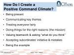 how do i create a positive command climate