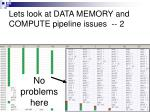 lets look at data memory and compute pipeline issues 2