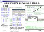 register name conversion done in steps