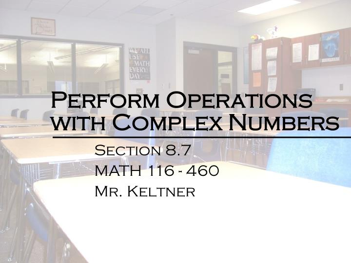 perform operations with complex numbers n.