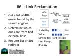 6 link reclamation