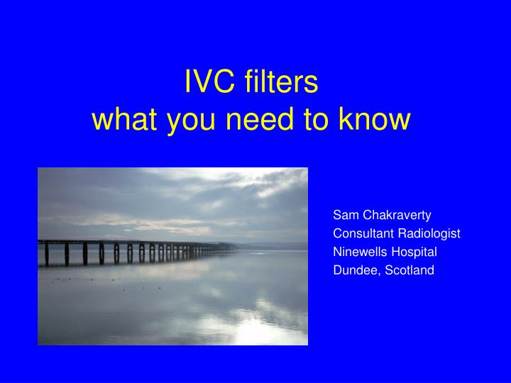 ivc filters what you need to know n.