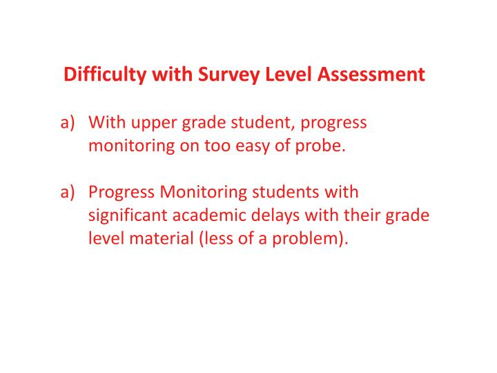 Difficulty with Survey Level Assessment