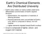 earth s chemical elements are distributed unevenly