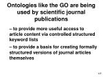 ontologies like the go are being used by scientific journal publications