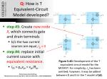 q how is t equivalent circuit model developed