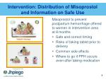 intervention distribution of misoprostol and information on safe use