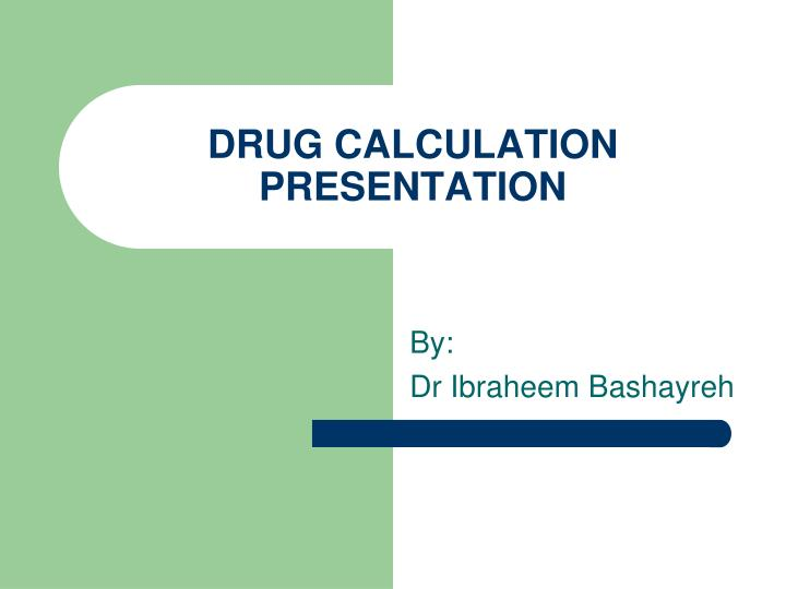 drug calculation presentation n.