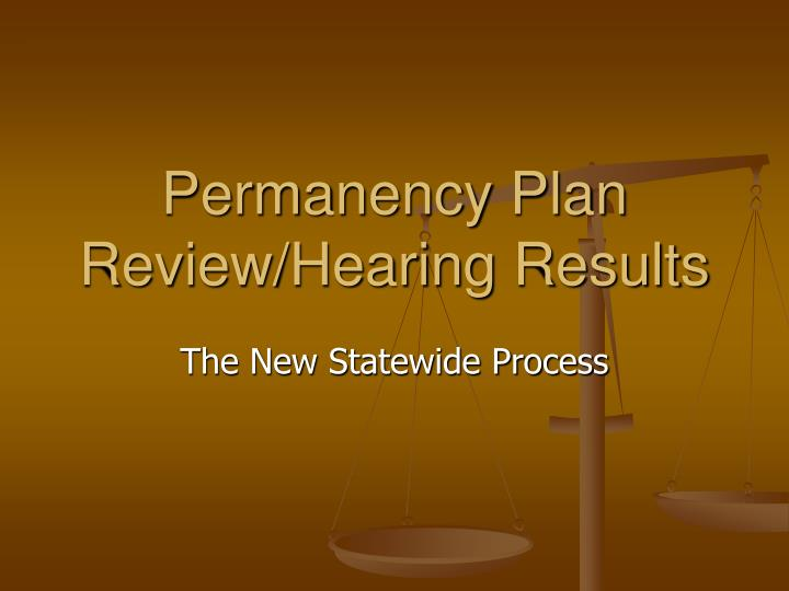 Permanency plan review hearing results