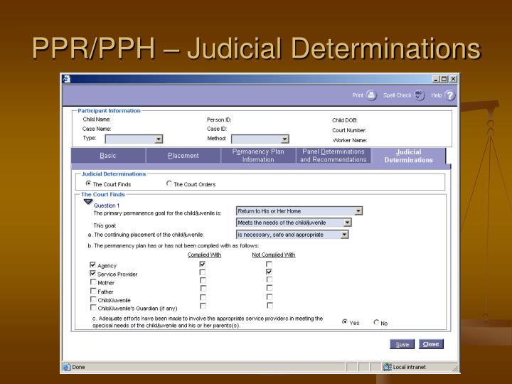 PPR/PPH – Judicial Determinations