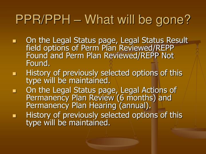 PPR/PPH – What will be gone?