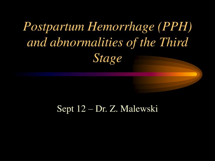 postpartum hemorrhage pph and abnormalities of the third stage n.
