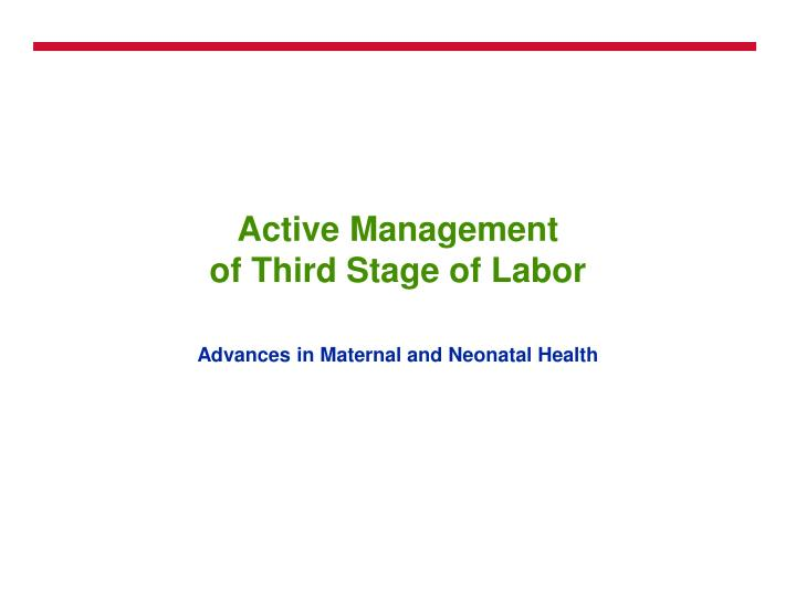 active management of third stage of labor n.