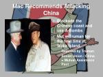 mac recommends attacking china