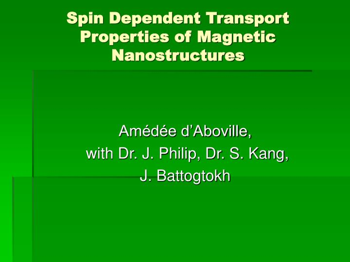 spin dependent transport properties of magnetic nanostructures n.