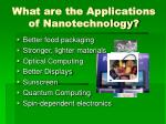 what are the applications of nanotechnology