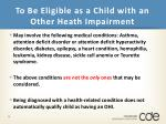 to be eligible as a child with an other heath impairment