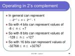 operating in 2 s complement