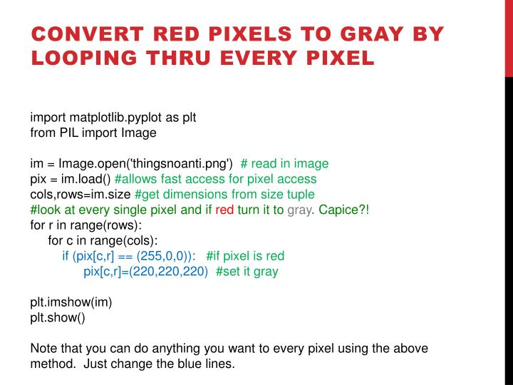 Convert red pixels to gray by looping thru every pixel