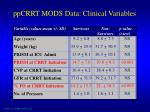 ppcrrt mods data clinical variables