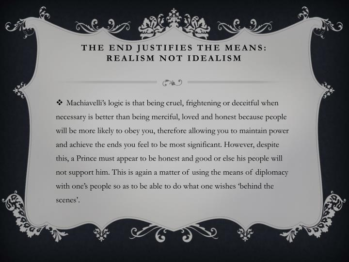 THE END JUSTIFIES THE MEANS: