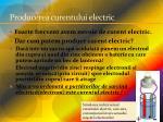 producerea curentului electric